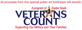 All proceeeds from this special public art fundraiser will benefit: A Program of Easter Seals - Veterans Count - Supporting our military and their families